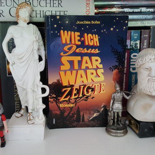 Wie ich Jesus Star Wars zeigte (Roman)